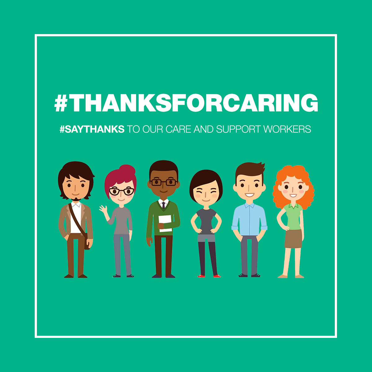 Say thanks to our care and support workers. #ThanksForCaring #SayThanks