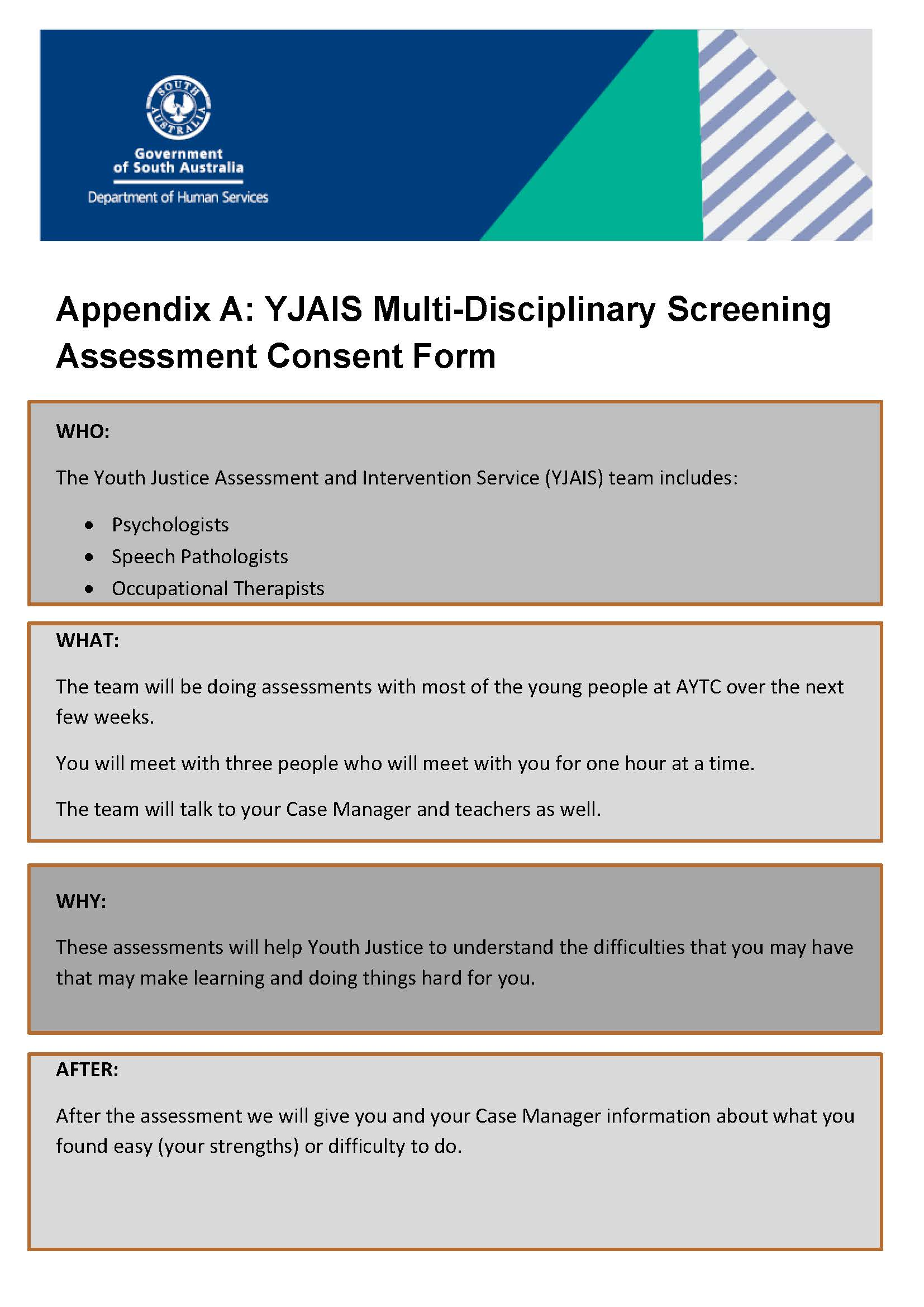 YJAIS multi-disciplinary screening assessment consent form page 1. Form contents: Who: