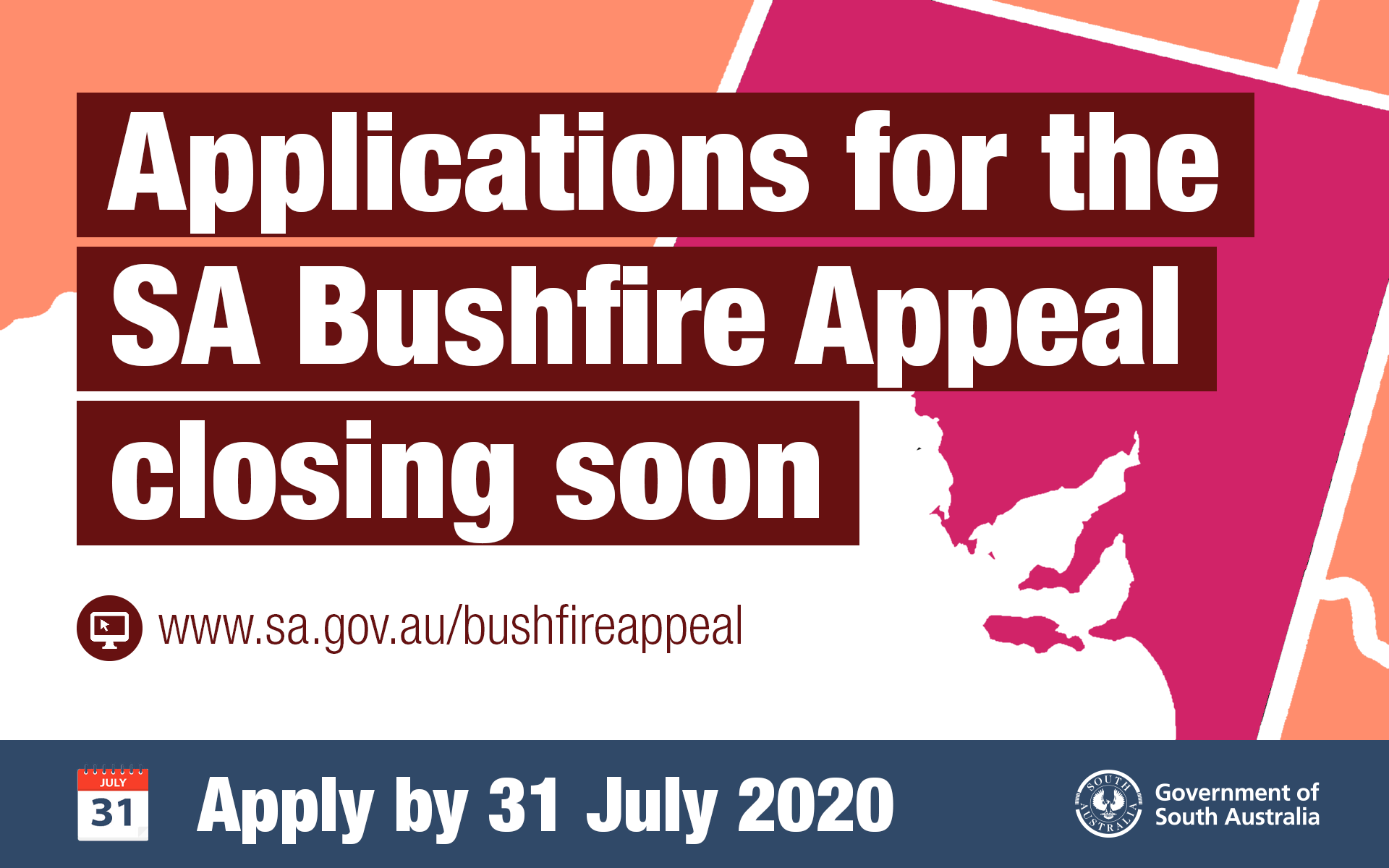 Applications for the SA Bushfire Appeal closing 31 July 2020.